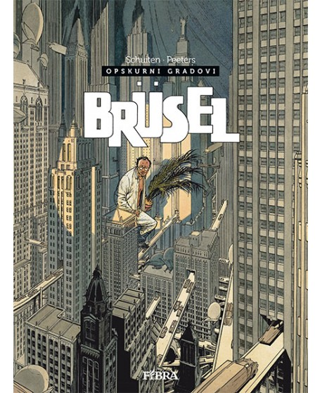 OPSKURNI GRADOVI 5 : Brüsel
