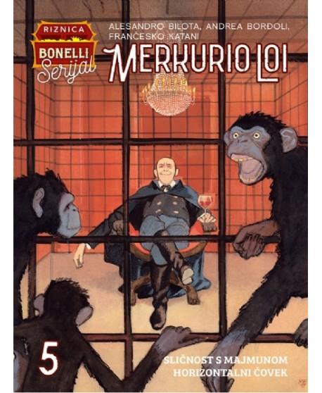 MERKURIO LOI 5: Sličnost s majmunom - Horizontalni čovek