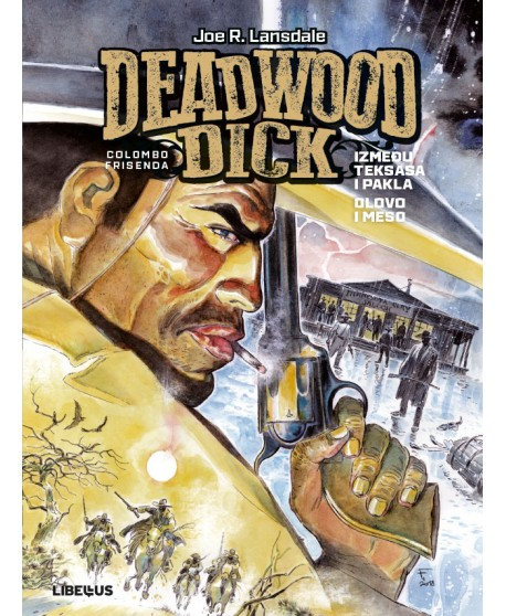 DEADWOOD DICK 2: Između Teksasa i pakla / Olovo i meso